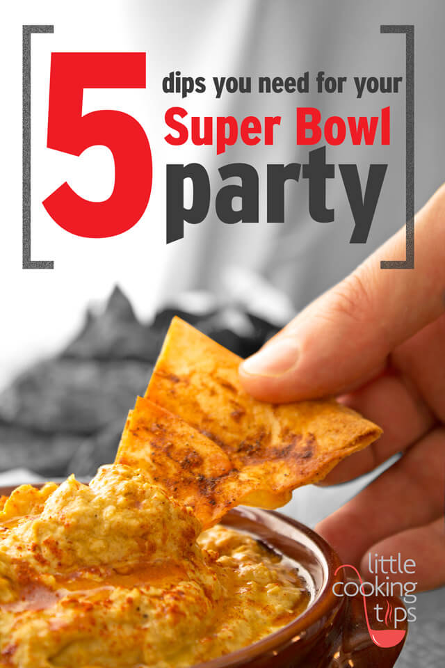 5 Dips you Need for your Super Bowl Party