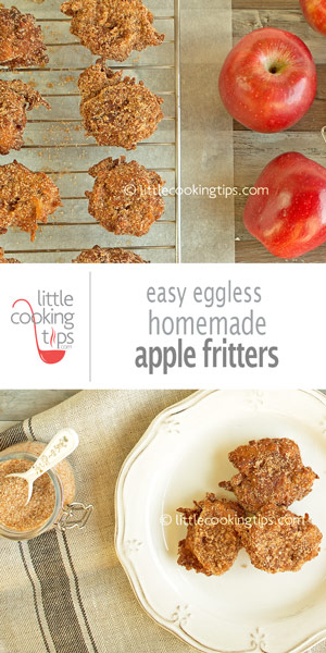 Little Cooking Tips - Easy Homemade Apple fritters (eggless, no-yeast, no-milk)