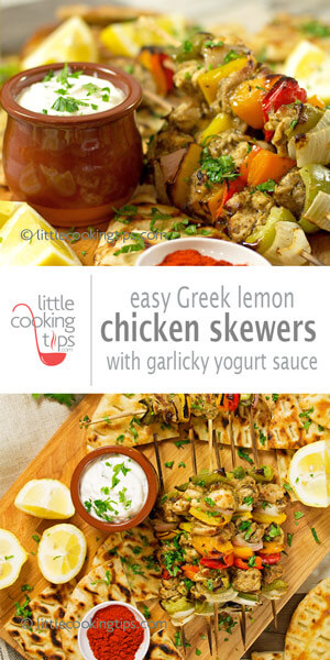 Little Cooking Tips - Easy Greek Lemon Chicken Skewers with Garlicky Yogurt Sauce (Chicken Souvlaki)