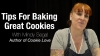 Tips for Baking Great Cookies